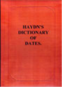 haydn's dictionary of dates. relating to all ages and nations.