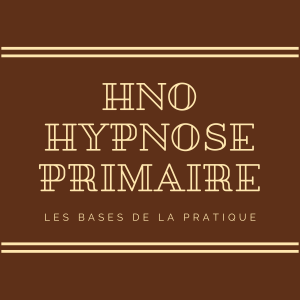 HnO Formation Vidéo : Hypnose Primaire Vidéos - Nov 2020 | Movies and Videos | Educational
