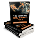 The Ultimate Home Workout Plan - How To Get Ripped At Home With Little To No Equipment | eBooks | Health