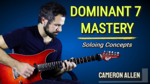 dominant 7 mastery: soloing concepts