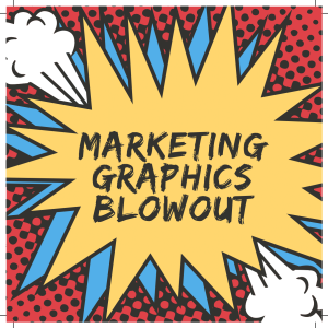 marketing graphics blowout