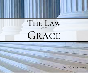 the law of grace pt.1