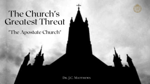 the church's greatest threat: the apostate church