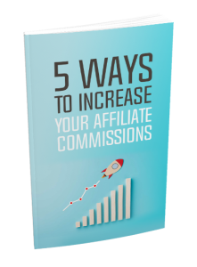 5 Ways To Increase Your Affiliate Commissions | eBooks | Business and Money