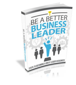 Be A Better Business Leader | eBooks | Business and Money
