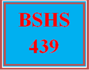 BSHS 439 Wk 1 Discussion | eBooks | Education