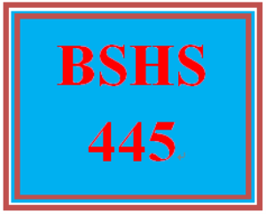 BSHS 445 All Discussions   eBooks   Education