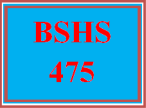 BSHS 475 All Discussions   eBooks   Education
