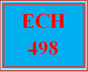 ECH 498 All Discussions | eBooks | Education