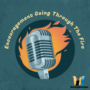 Encouragement Going Through The Fire | Audio Books | Podcasts