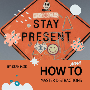 how to master distractions