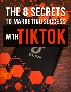 secrets to marketing success with tiktok