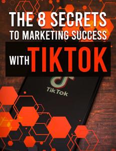 Secrets To Marketing Success With TikTok | eBooks | Internet