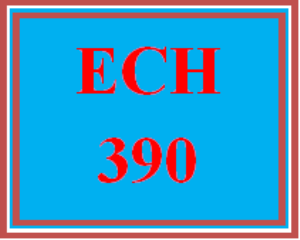 ech 390 wk 3 - signature assignment: a study of professional dispositions and skills