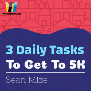 3 daily tasks to get to 5k