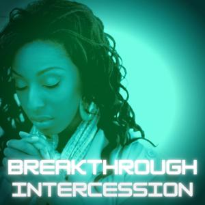 breakthrough intercession