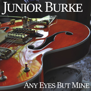 junior burke - any eyes but mine (single)