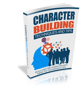 character building techniques and tips