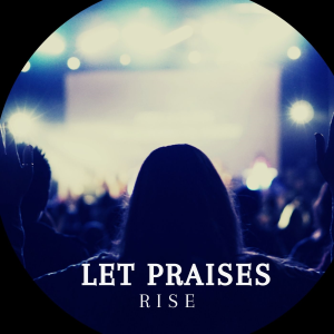 let praises rise - worship instrumental