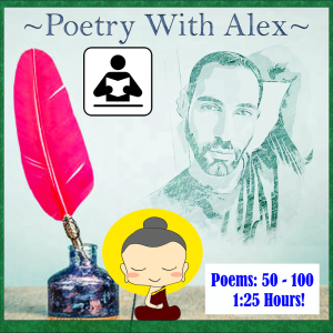 audio poems: *50 - 100*! ~narrated by alex~ (.relaxation.)