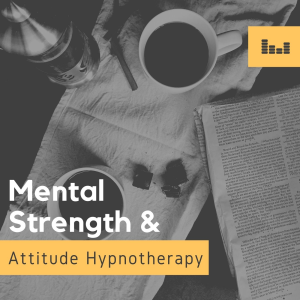 mental strength and attitude hypnotherapy