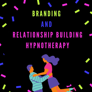 branding and relationship building hypnotherapy
