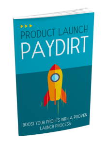 product launch paydirt