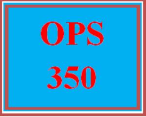 OPS 350 Week 5 Final Exam | eBooks | Education