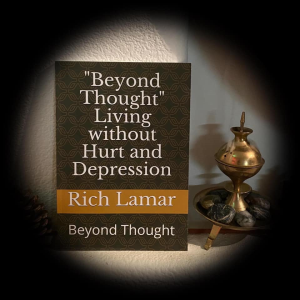 """beyond thought"" living without hurt and depression"""