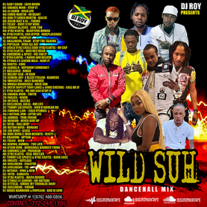 dj roy presents wild suh dancehall mix [may 2021]