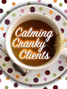 calming cranky clients special report