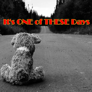 *it's one of these days* [original acoustic/guitar]