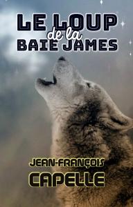 le loup de la baie james, par jean-françois capelle