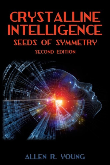 First Additional product image for - Crystalline Intelligence - Seeds of Symmetry