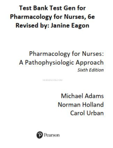 test bank test gen for pharmacology for nurses, 6e revised by: janine eagon. chapter 1-50. 1453 pages. chapters list on description.