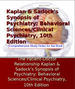 study notes for, the patient-doctor relationship kaplan & sadock's synopsis of psychiatry: behavioral sciences/clinical psychiatry, 10thed