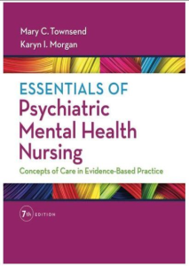 essentials-of-psychiatric-mental-health-nursing-concepts-of-care-in-evidence-based-practice-7th-edit. 952 pages. essentials of psychiatric mental health nursing everything you need to succeed ... in class, in clinical, on exams and on the nclex.