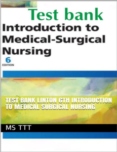TEST BANK; Introduction to Medical Surgical Nursing Linton 6th Ed. All Chapters 1-57 Q&A in 710 Pages. | eBooks | Health