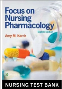test bank for focus on nursing pharmacology 8th edition karch test bank all chapters 1-59. q&a plus feedback, 980 pages