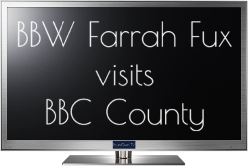 First Additional product image for - BBW Farrah Fux visits BBC County
