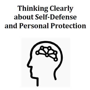 thinking clearly about self-defense and personal protection