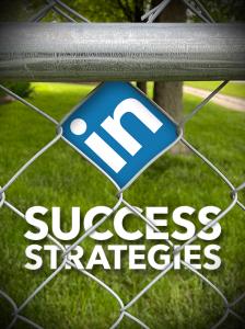 linkedin success strategies special report