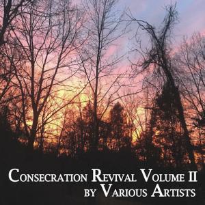 consecration revival vol. ii