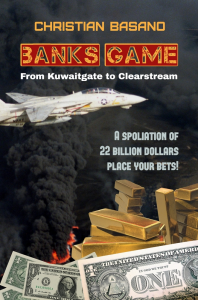 Banks Game: from Kuwaitgate to Clearstream, by Christian Basano | eBooks | Non-Fiction