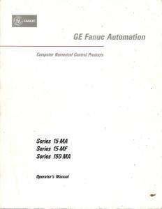 b-61224e/07 fanuc series 15-ma, 15-mf, 150-ma (fanuc 15a) operator's manual