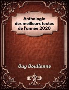 Anthologie des meilleurs textes de l'année 2020, par Guy Boulianne | eBooks | Social Science