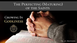 perfecting the church: growing in godliness pt.5