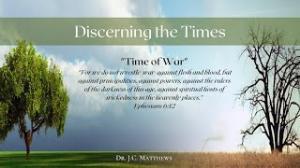 discerning the times pt. 2: a time of war