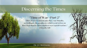 discerning the times pt. 3: a time of war