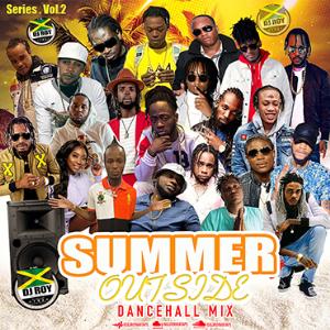 dj roy summa outside dancehall mix [july 2021]